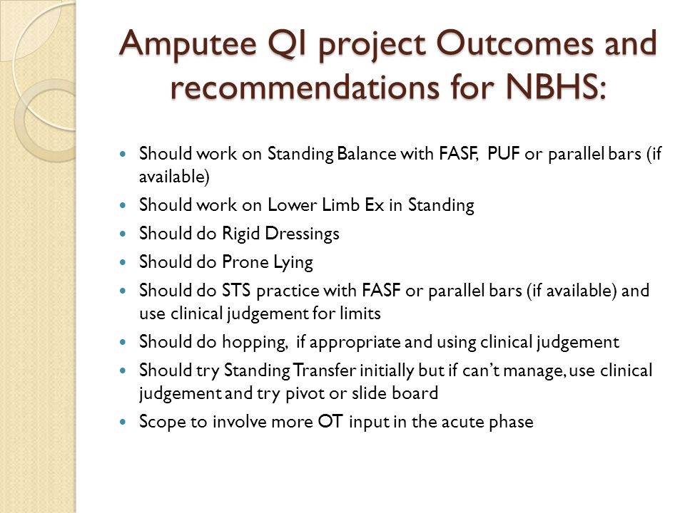 Amputee QI project Outcomes and recommendations for NBHS: