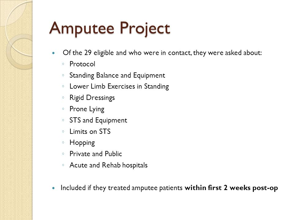 Amputee Project Of the 29 eligible and who were in contact, they were asked about: Protocol. Standing Balance and Equipment.