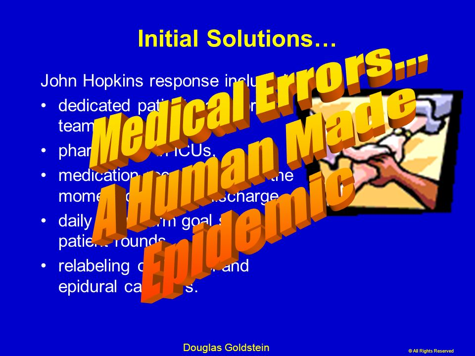 Initial Solutions… Medical Errors... A Human Made Epidemic