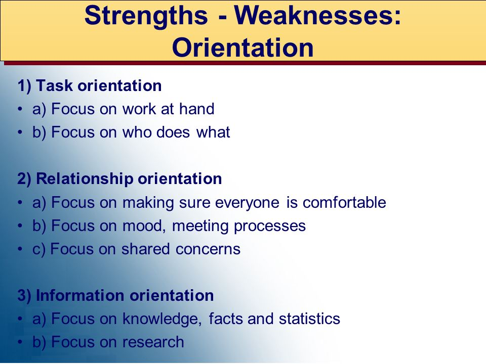 Strengths - Weaknesses: Orientation