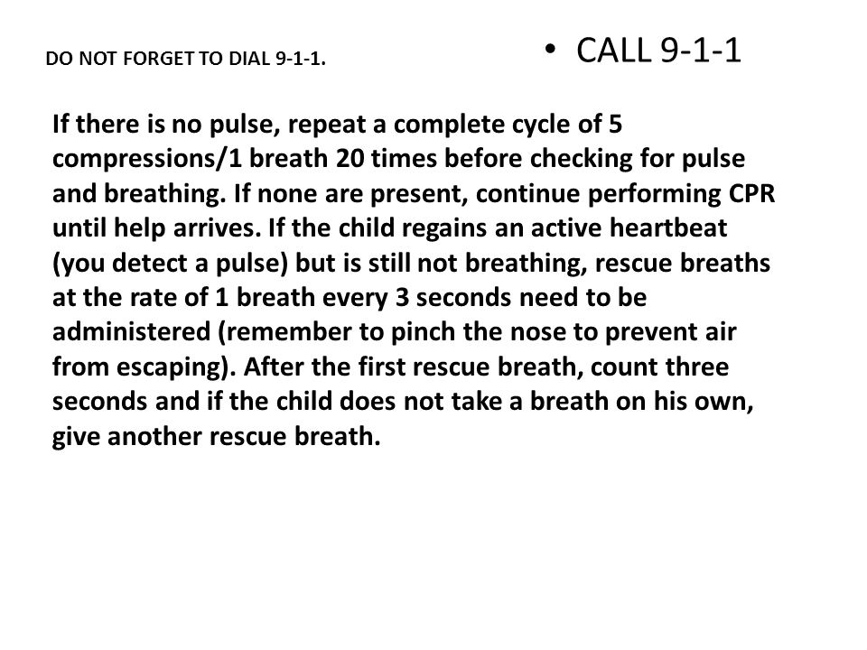 CALL 9-1-1 DO NOT FORGET TO DIAL 9-1-1.