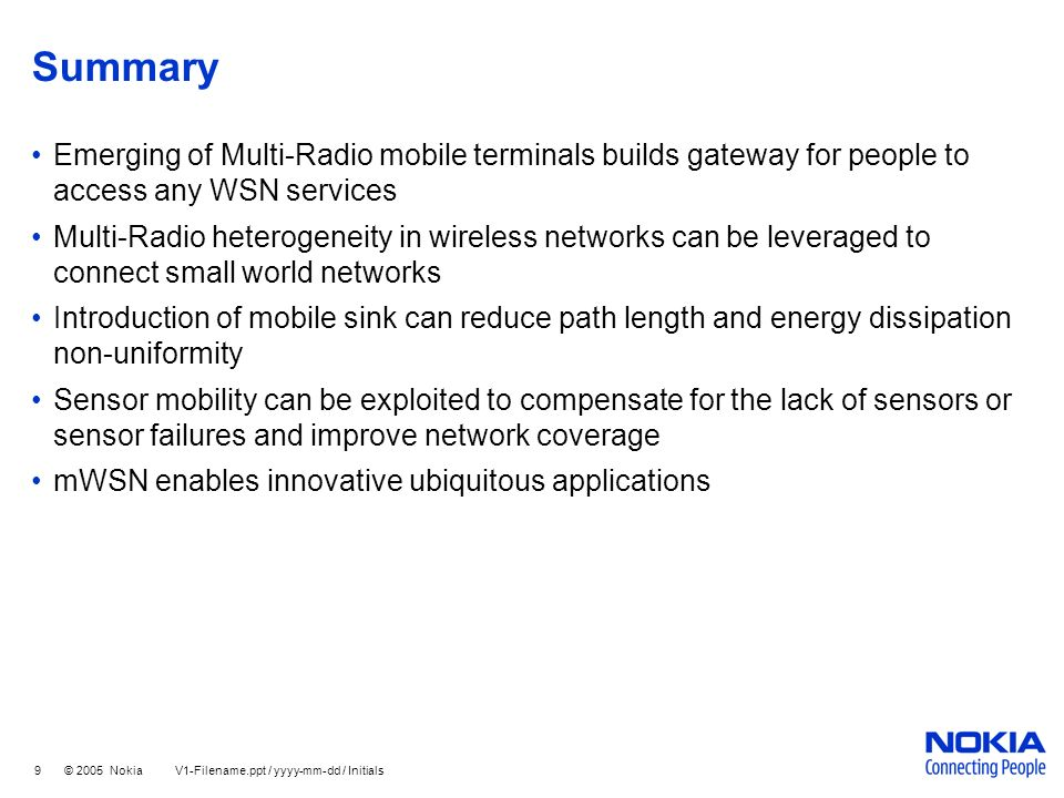 SummaryEmerging of Multi-Radio mobile terminals builds gateway for people to access any WSN services.