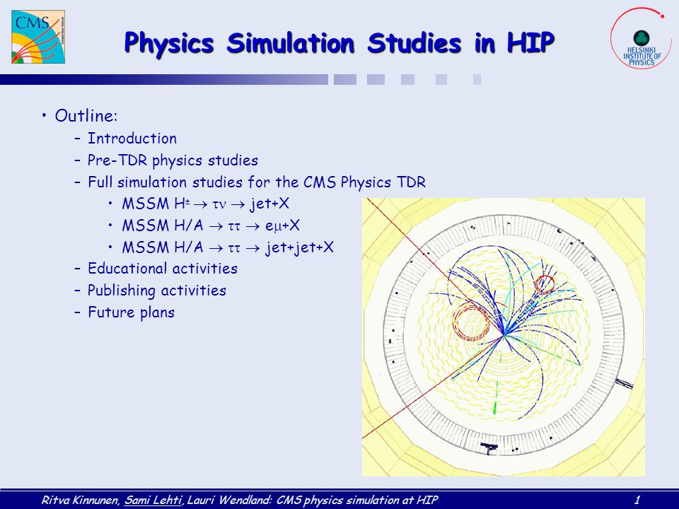 Physics Simulation Studies in HIP