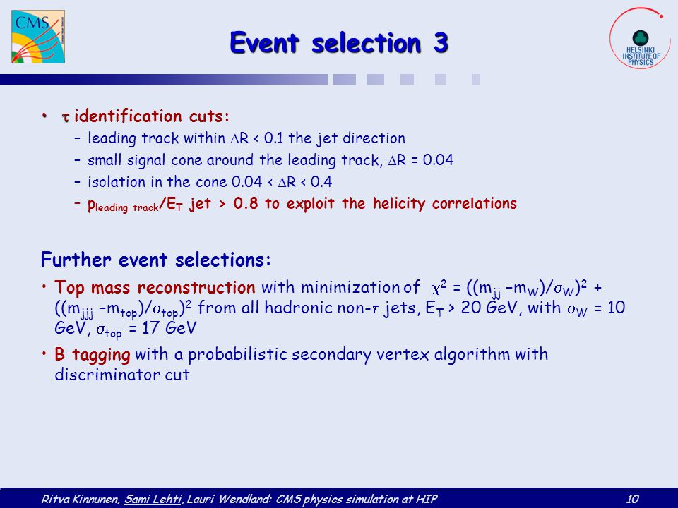 Event selection 3 Further event selections: t identification cuts: