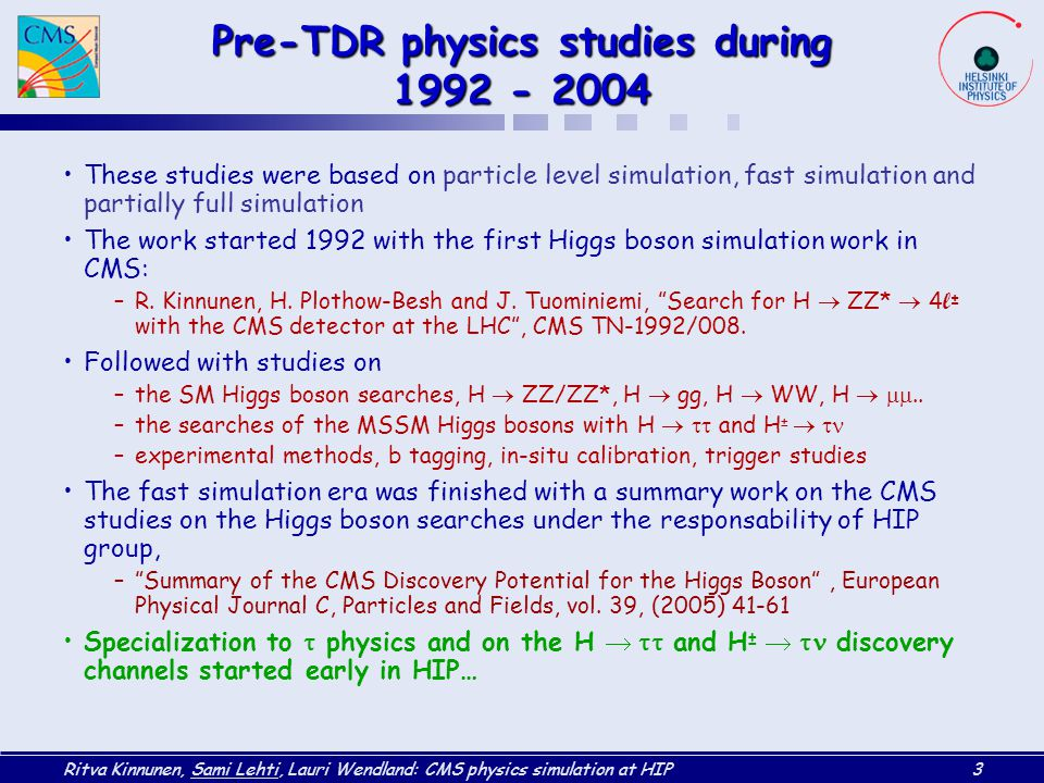 Pre-TDR physics studies during 1992 - 2004