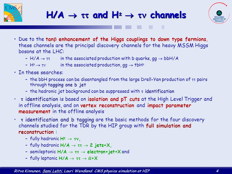 H/A  tt and H±  tn channels