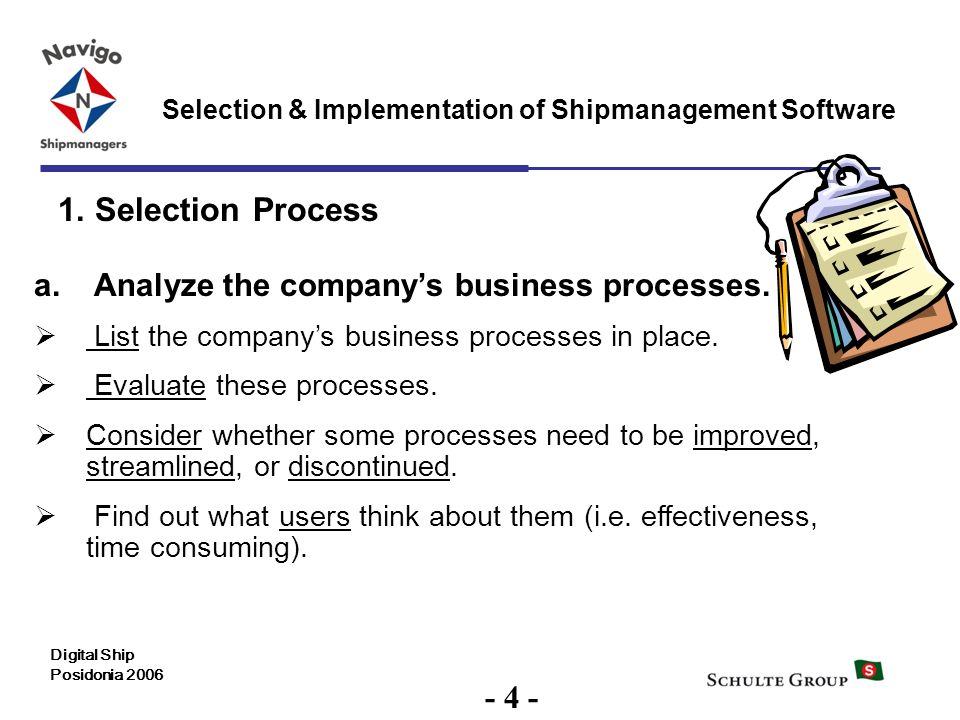 1. Selection Process Analyze the company's business processes. - 4 -