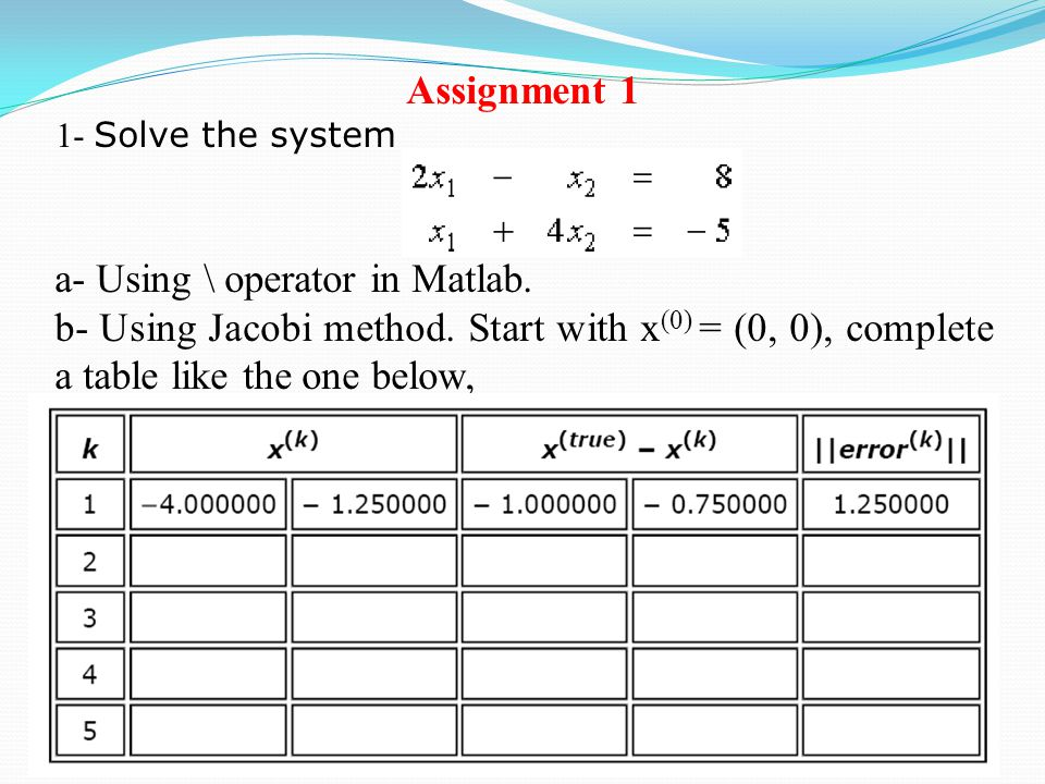 a- Using \ operator in Matlab.