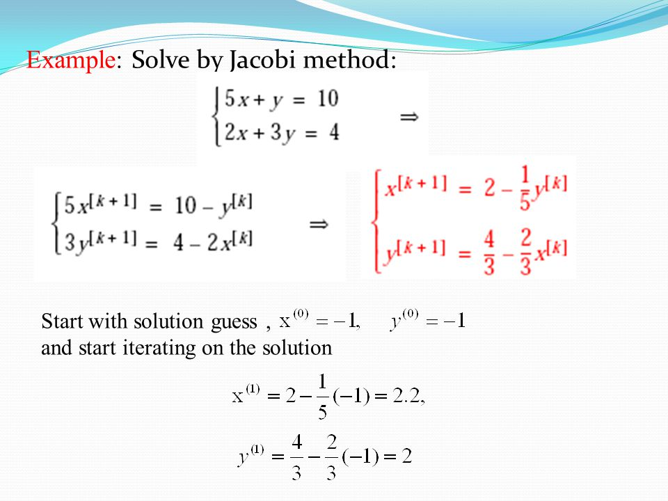 Example: Solve by Jacobi method: