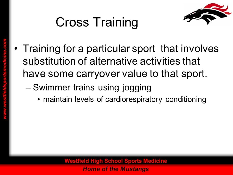 Cross Training Training for a particular sport that involves substitution of alternative activities that have some carryover value to that sport.