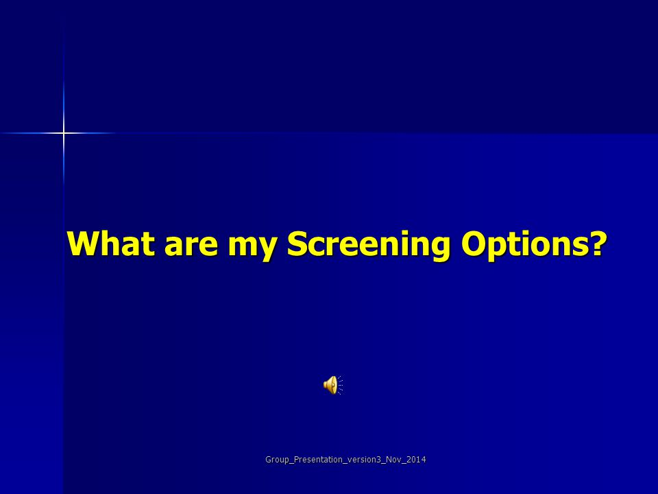 What are my Screening Options