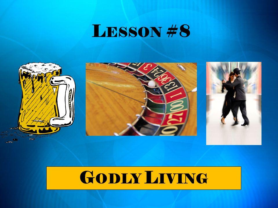 Lesson #8 Godly Living
