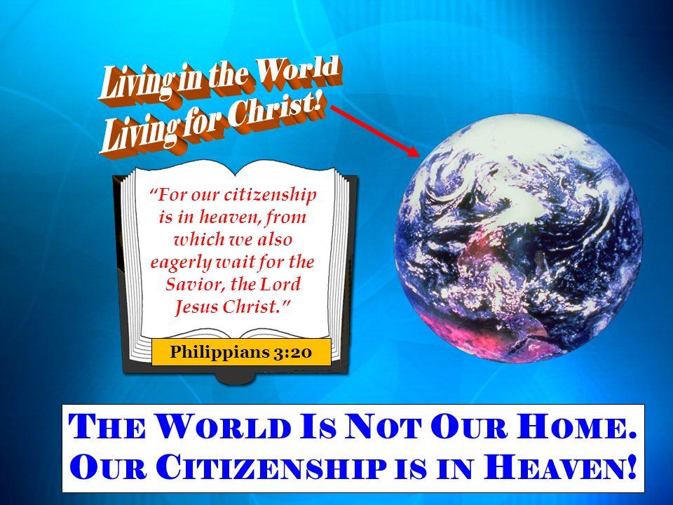 Living in the World Living for Christ!