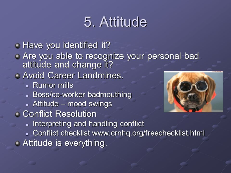 5. Attitude Have you identified it