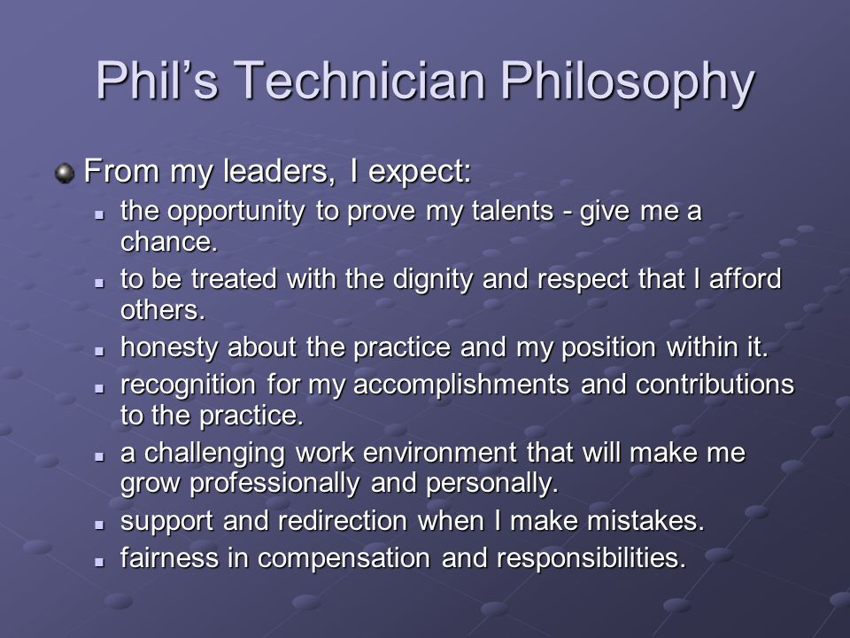 Phil's Technician Philosophy