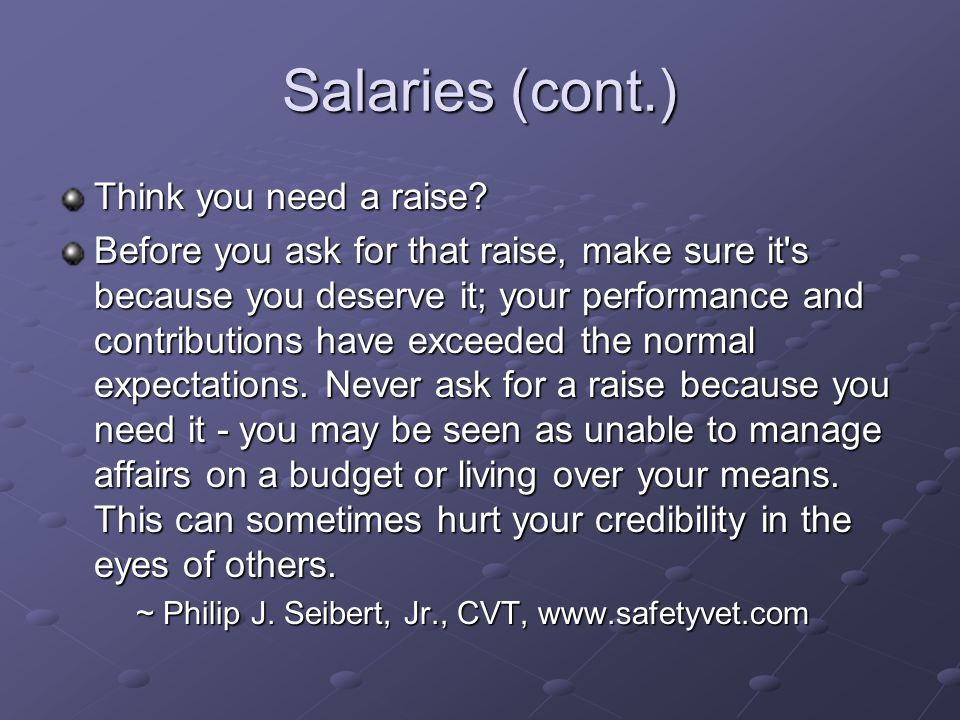 Salaries (cont.) Think you need a raise