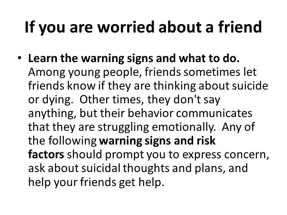 If you are worried about a friend