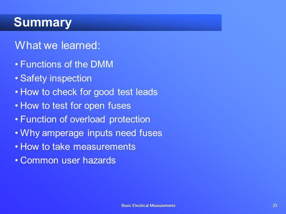 Summary What we learned: Functions of the DMM Safety inspection