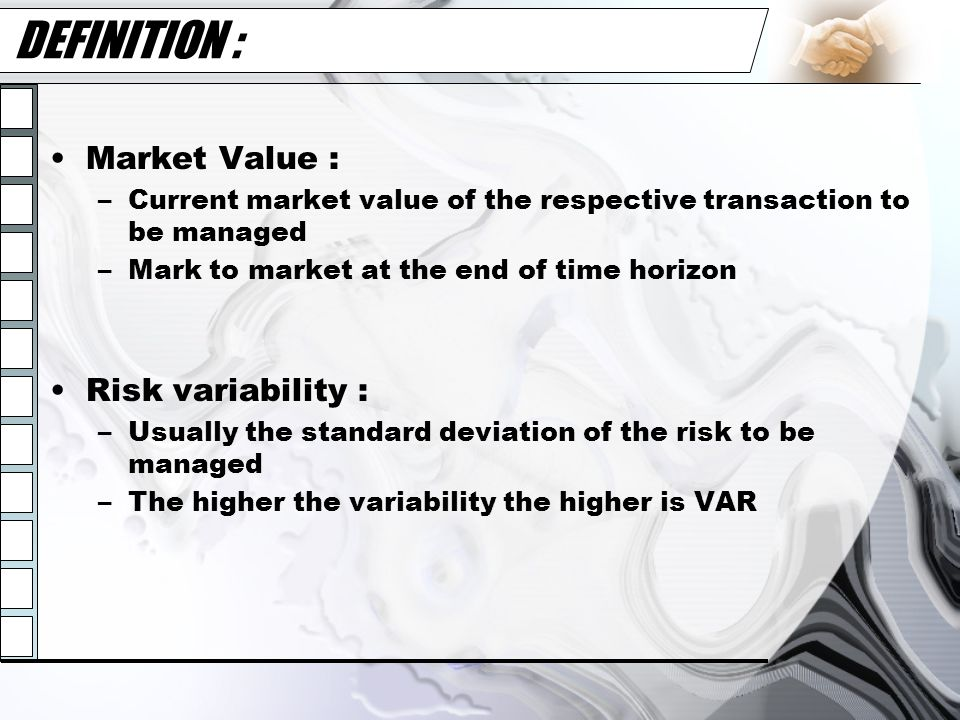 DEFINITION : Market Value : Risk variability :