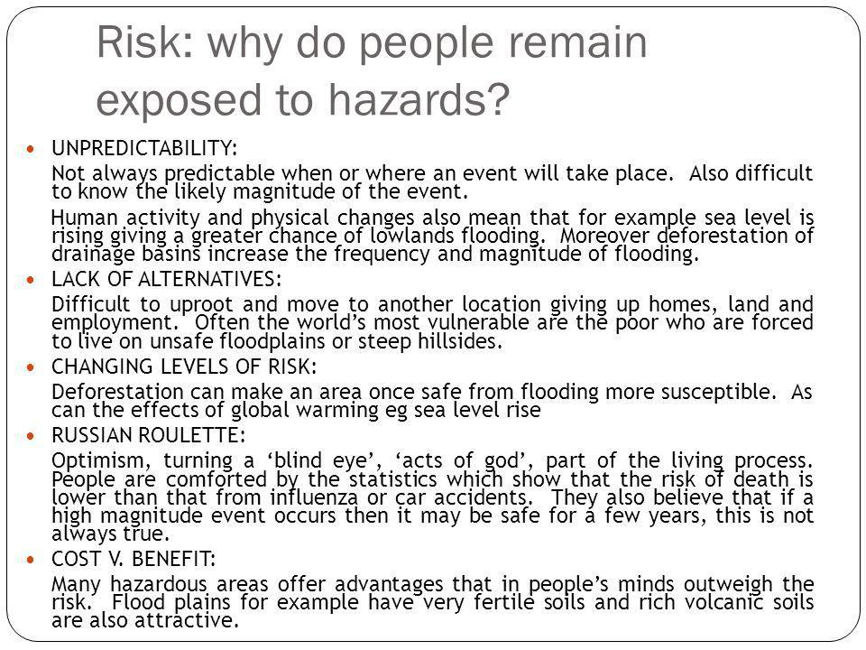 Risk: why do people remain exposed to hazards