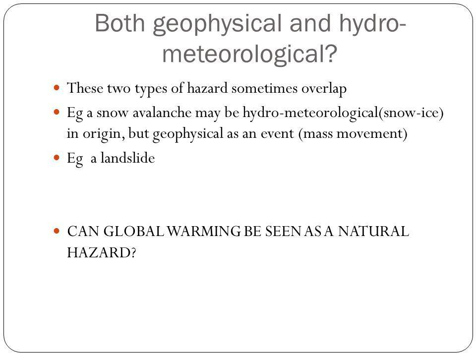 Both geophysical and hydro-meteorological