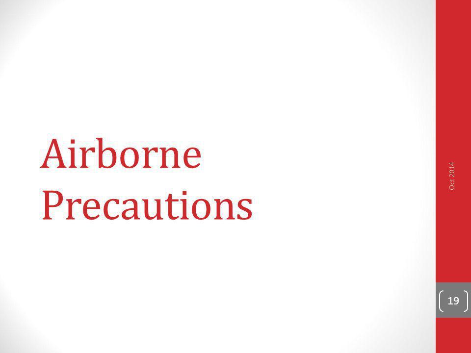 Airborne Precautions Oct 2014