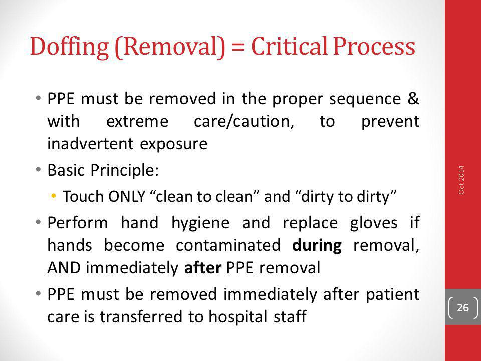 Doffing (Removal) = Critical Process