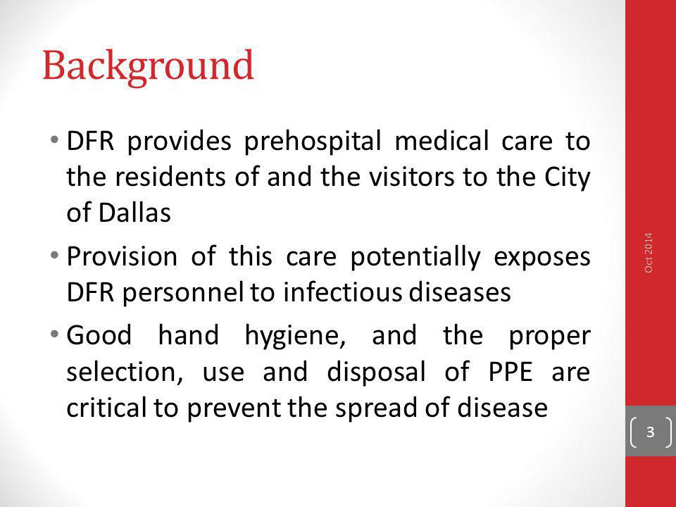 Background DFR provides prehospital medical care to the residents of and the visitors to the City of Dallas.