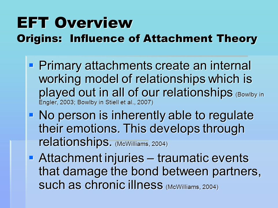 EFT Overview Origins: Influence of Attachment Theory