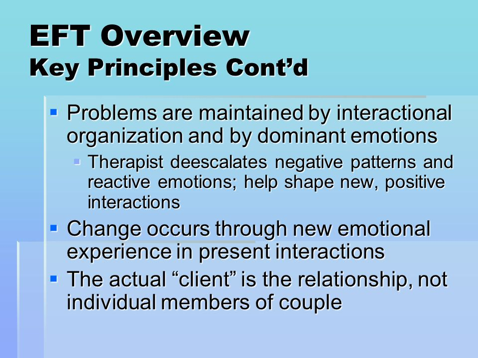 EFT Overview Key Principles Cont'd