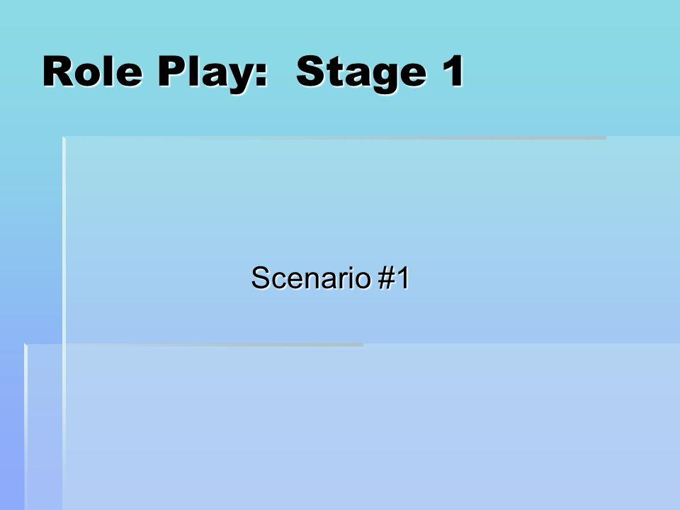 Role Play: Stage 1 Scenario #1