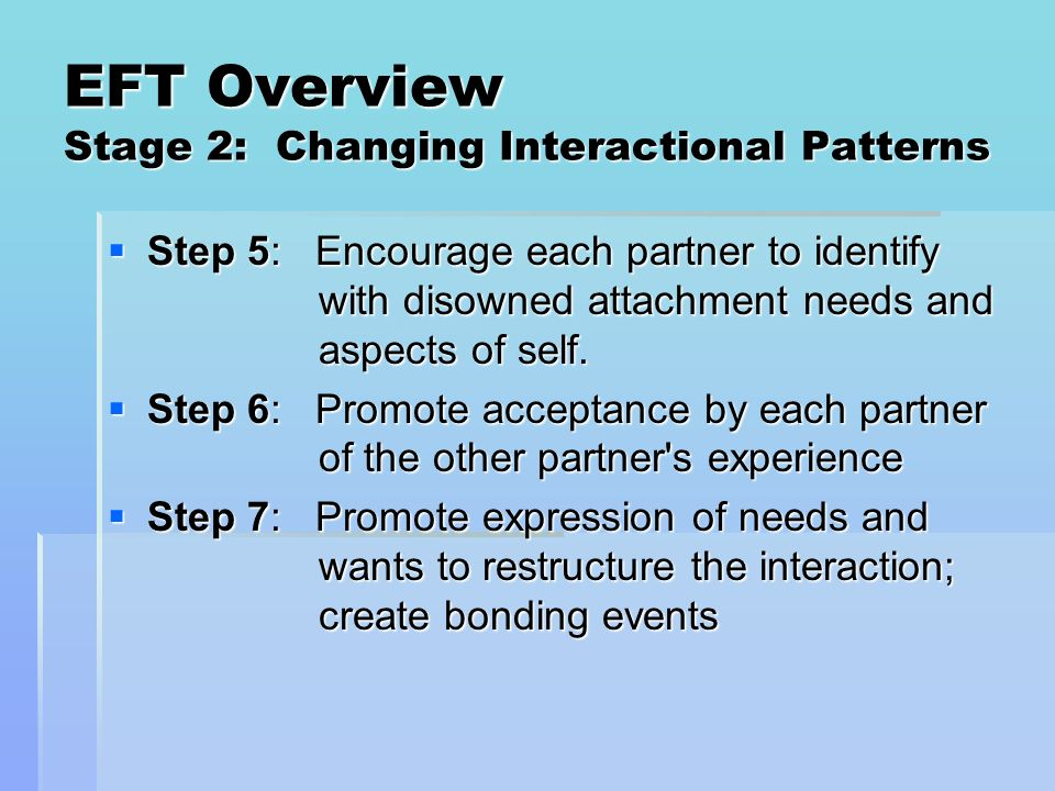 EFT Overview Stage 2: Changing Interactional Patterns