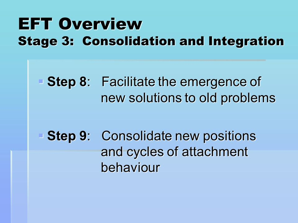 EFT Overview Stage 3: Consolidation and Integration