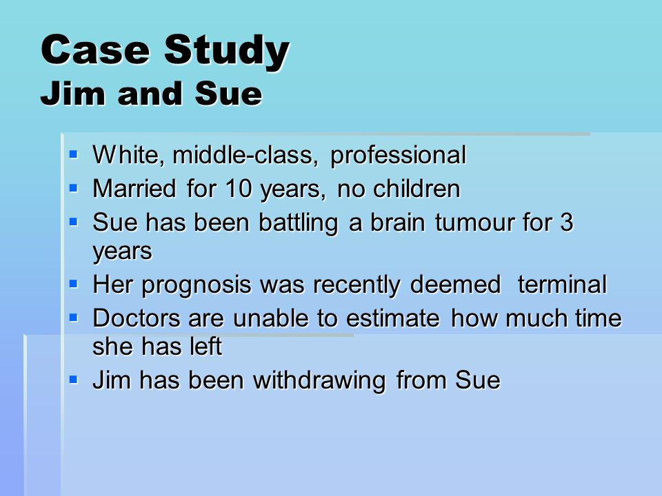 Case Study Jim and Sue White, middle-class, professional