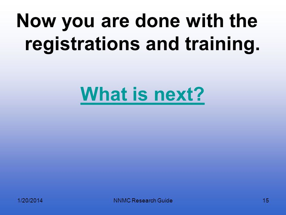 Now you are done with the registrations and training. What is next