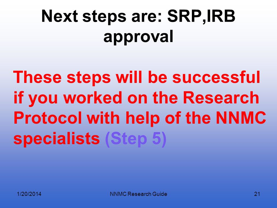 Next steps are: SRP,IRB approval