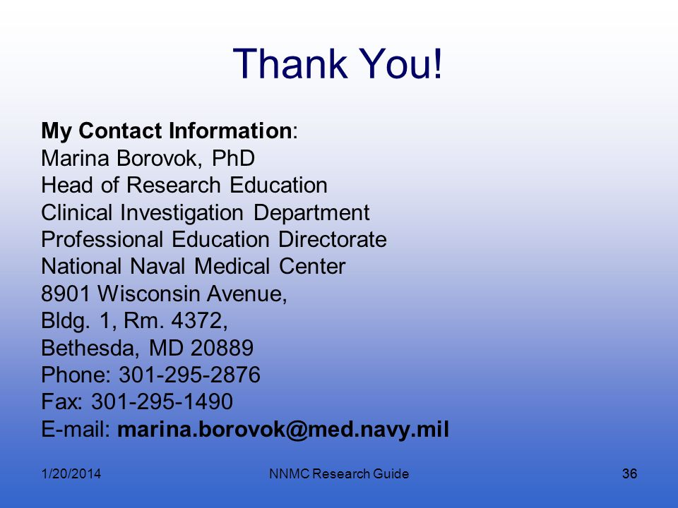 Thank You!My Contact Information: Marina Borovok, PhD. Head of Research Education. Clinical Investigation Department.