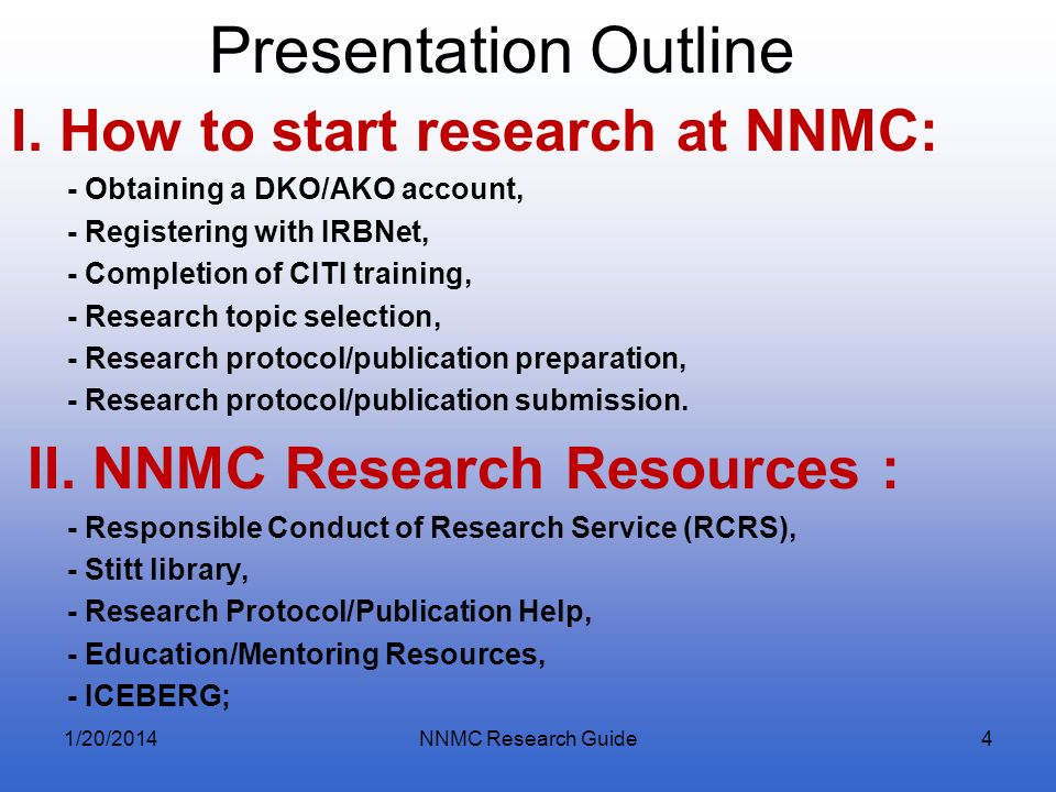 Presentation Outline I. How to start research at NNMC: