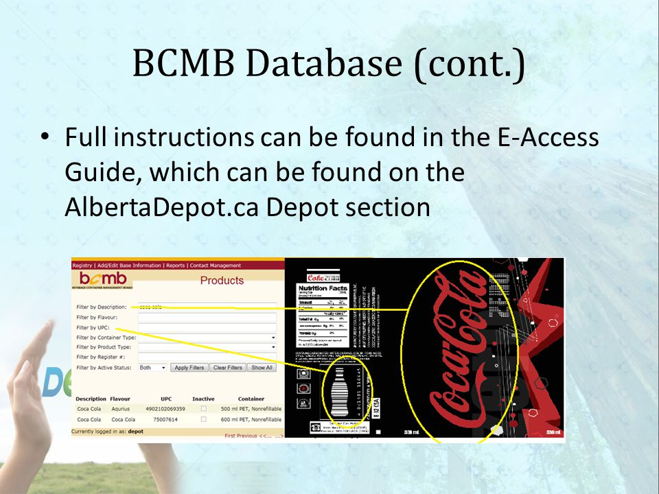 BCMB Database (cont.) Full instructions can be found in the E-Access Guide, which can be found on the AlbertaDepot.ca Depot section.