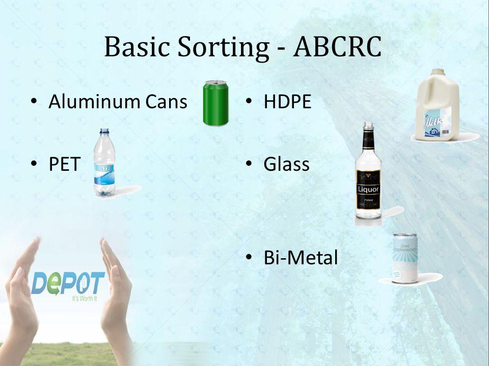 Basic Sorting - ABCRC Aluminum Cans HDPE PET Glass Bi-Metal