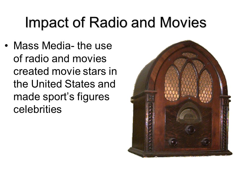 Impact of Radio and Movies