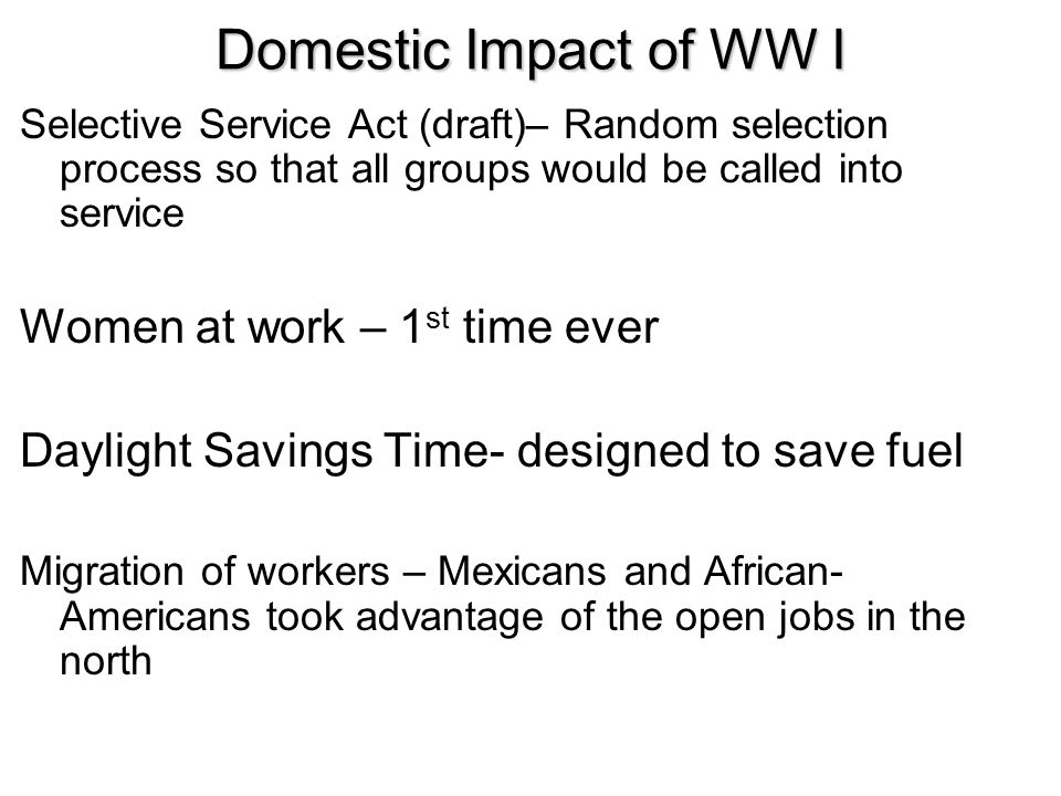 Domestic Impact of WW I Women at work – 1st time ever