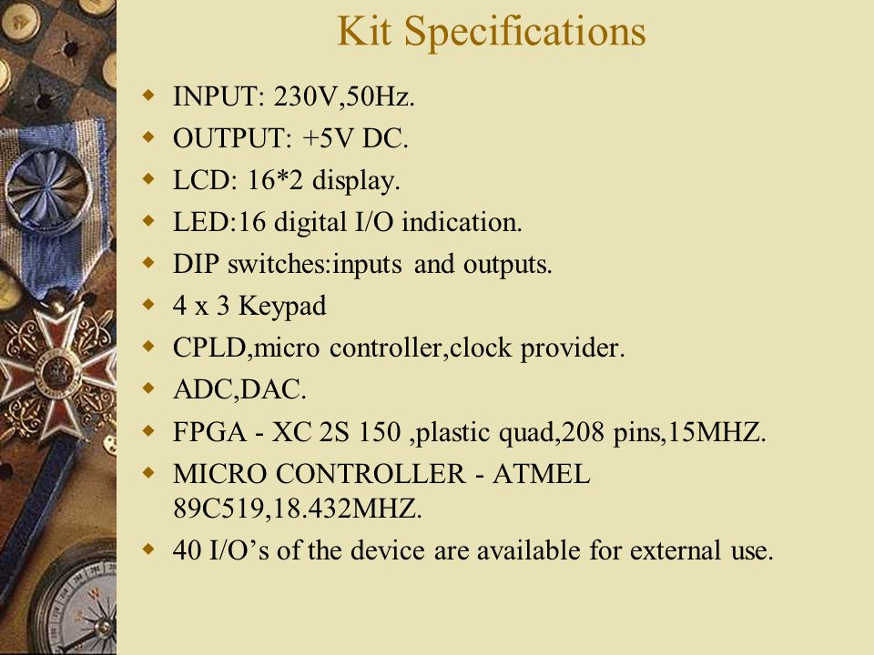 Kit Specifications INPUT: 230V,50Hz. OUTPUT: +5V DC.