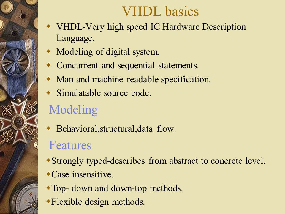 VHDL basics Modeling Features