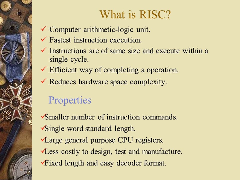 What is RISC Properties Computer arithmetic-logic unit.