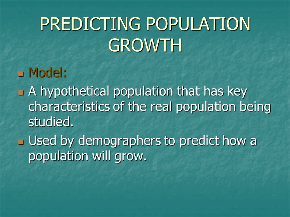 PREDICTING POPULATION GROWTH