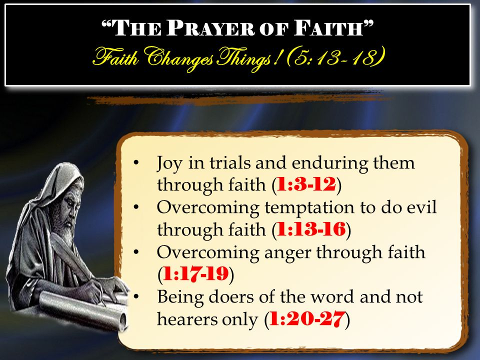 Faith Changes Things !(5:13-18)