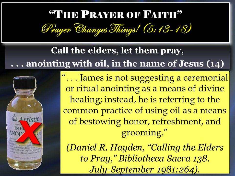 Call the elders, let them pray,