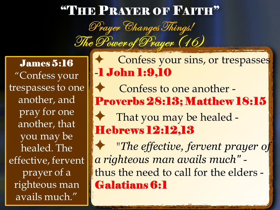 The Power of Prayer (16) Prayer Changes Things! The Prayer of Faith