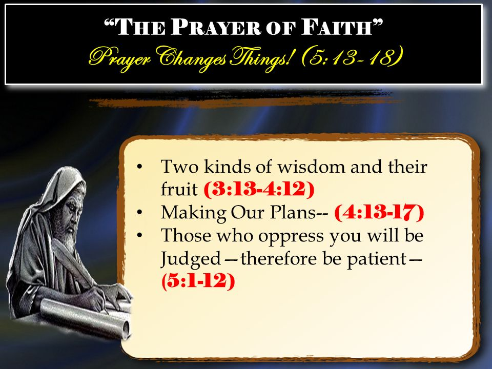 Prayer Changes Things! (5:13-18)